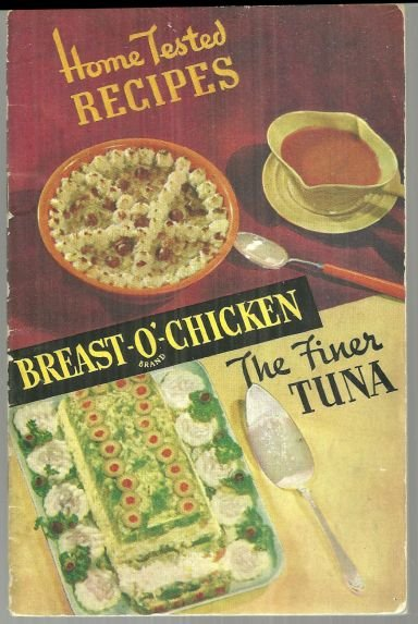 Home Tested Recipes Using Breast-O-Chicken the Finer Tuna Illustrated