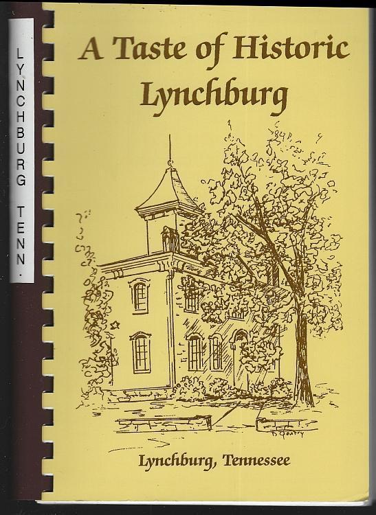Home of Jack Daniels Taste Historic Lynchburg Tennessee by Ola Cleek Cookbook