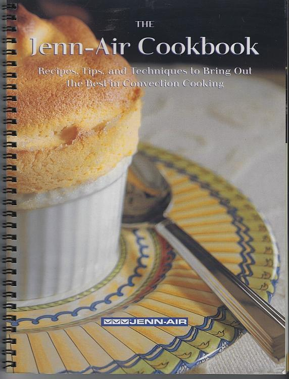 Jenn-Air Oven Cookbook Recipes, Tips, and Techniques by Jane Grenier 1998