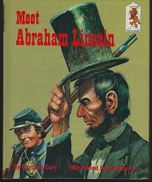 Meet Abraham Lincoln by Barbara Cary Illustrated by Jack Davis 1965 Step Up Book