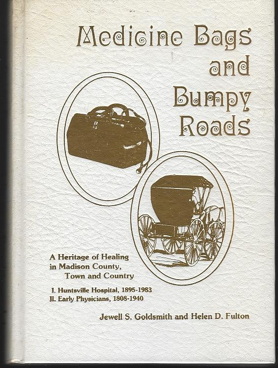 Medicine Bags and Bumpy Roads Healing Northern Alabama Signed by Jewell Goldsmith