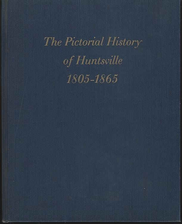 Pictorial History of Huntsville 1805-1865 Signed by Victor Haagen 1963