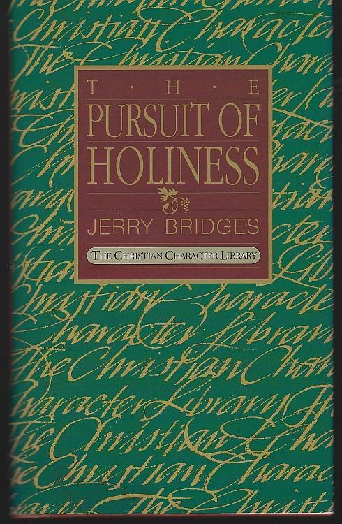 Pursuit of Holiness by Jerry Bridges Christian Character Library 1986 Religion