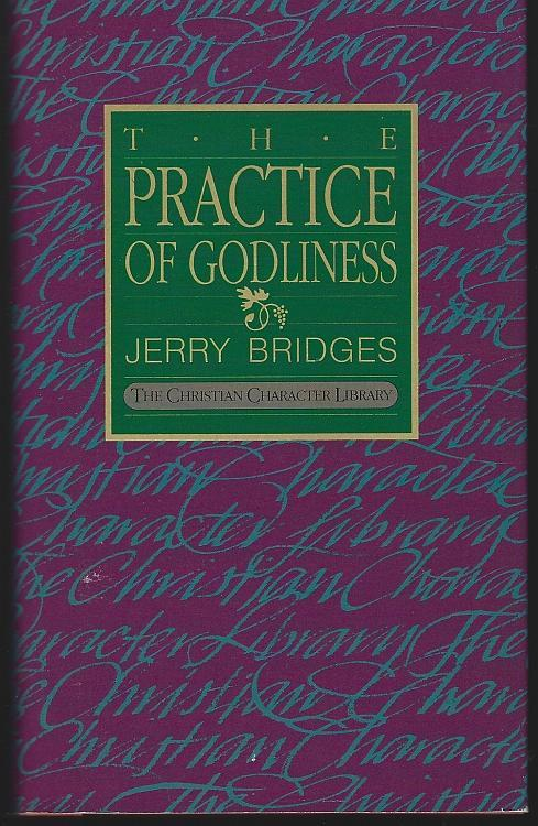 Practice of Godliness by Jerry Bridges Christian Character Library 1985 DJ