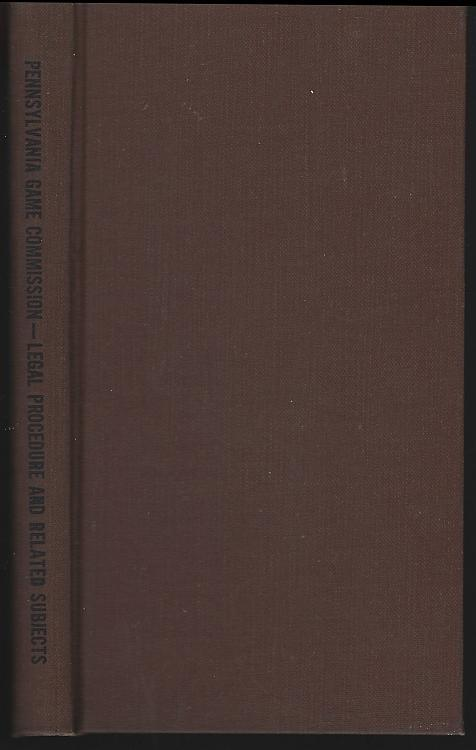 Pennsylvania Game Commission Legal Procedure and Related Subjects 1938 Hunting