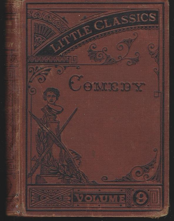 Little Classics Comedy edited by Rossiter Johnson Volume 9 1875