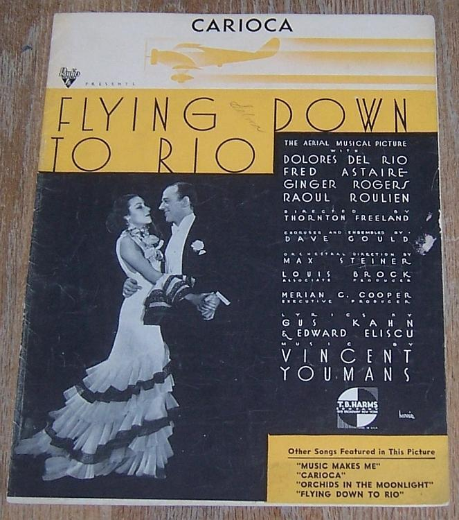 Carioca Flying Down to Rio Dolores Del Rio Fred Astaire Ginger Rogers 1933 Music