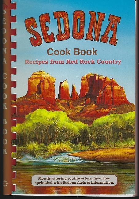 Sedona Cook Book Recipes from Red Rock Country by Susan Bollin 1995 Cook Book