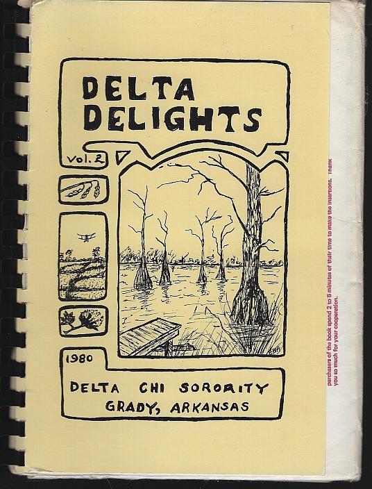 Delta Delights Volume 2 Delta Chi Sorority Grady, Arkansas 1981 Cook Book