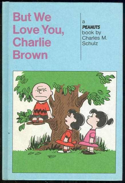 But We Love You, Charlie Brown and You're out of Your Mind by Charles Schulz