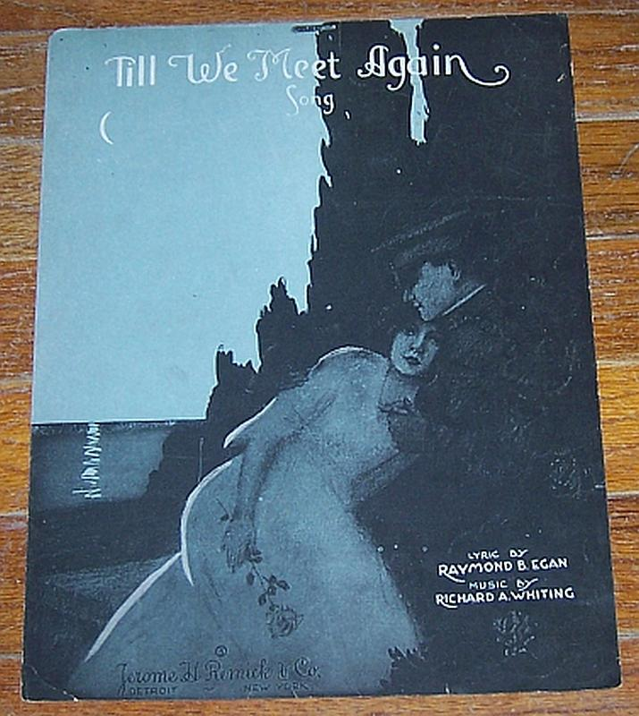 Till We Meet Again Song by Raymond B. Egan and Music by Richard A. Whiting Music