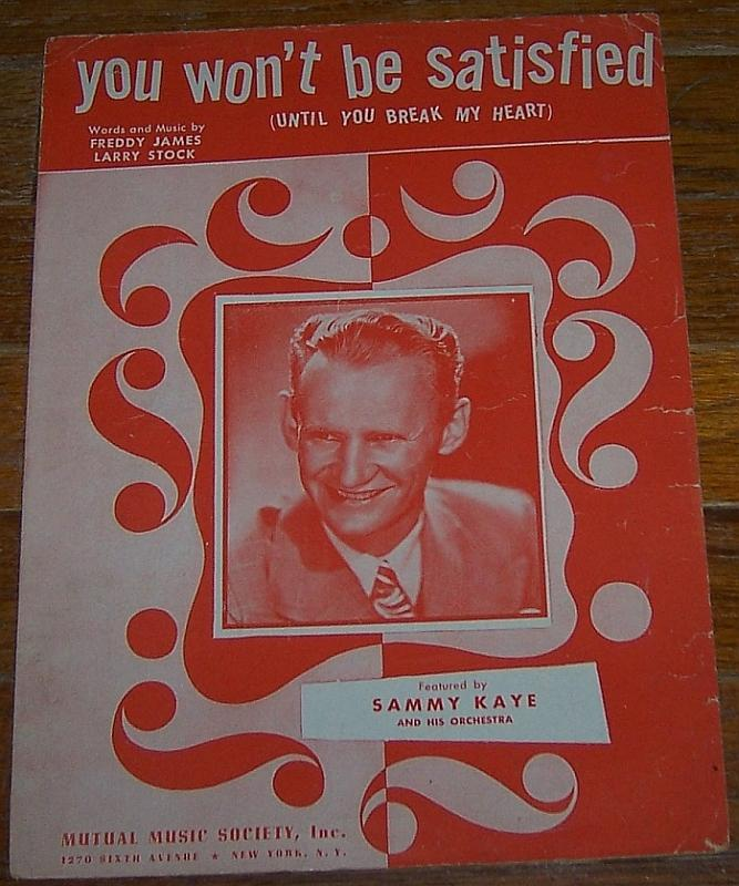 You Won't Be Satisfied Until You Break My Heart by Sammy Kaye 1945 Sheet Music