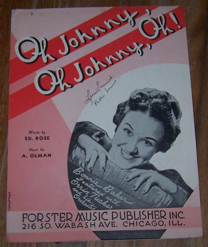 Oh Johnny, Oh Johnny, Oh Featured by Bonnie Baker Orrin Tucker 1917 Sheet Music