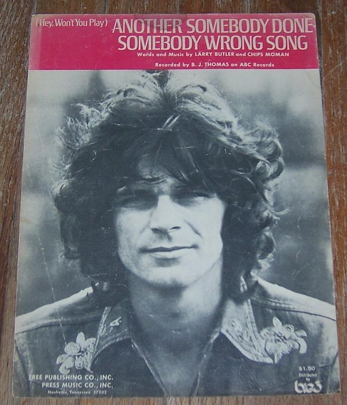 Hey Won't You Play Another Somebody Done Somebody Wrong Song Sung B. J. Thomas