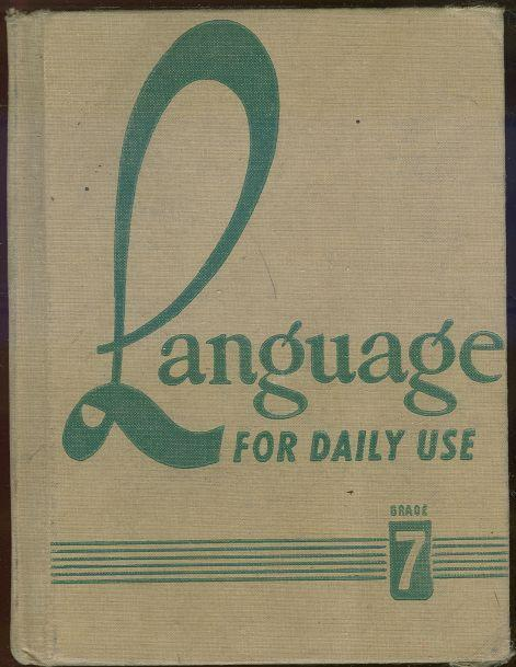 Language for Daily Use Grade 7 by Mary Foley 1949 Illustrated School Book