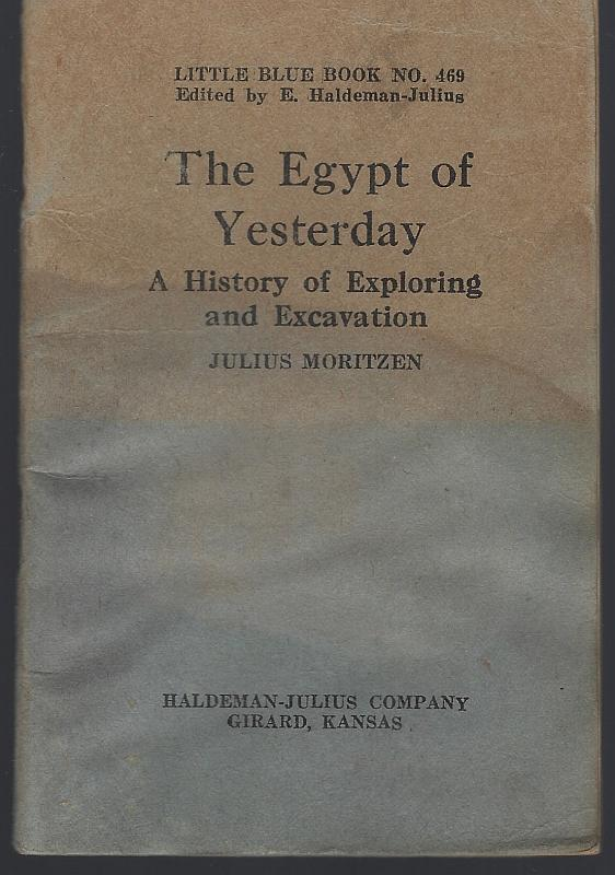 Egypt of Yesterday a History of Exploring and Excavation Little Blue Book 469