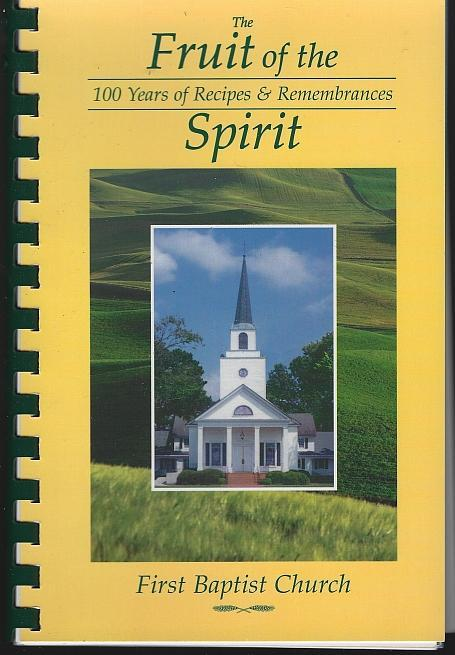 Fruit of the Spirit a Collection of Recipes Littleton, Colorado First Baptist