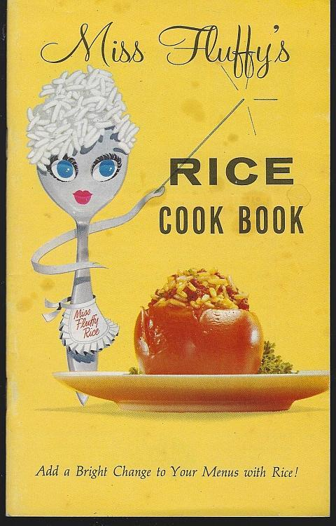 Miss Fluffy's Rice Cook Book Add a Bright Change to Your Menus with Rice Recipes