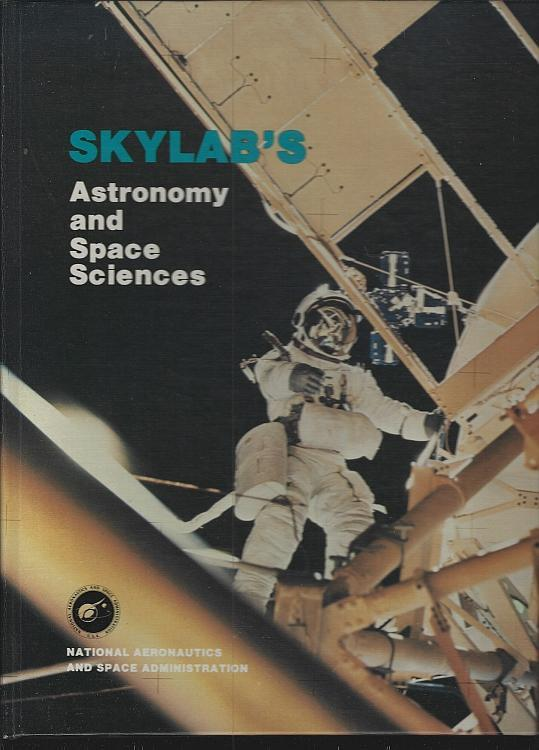 Skylab's Astronomy and Space Sciences Edited by Charles Lundquist 1978 Illus