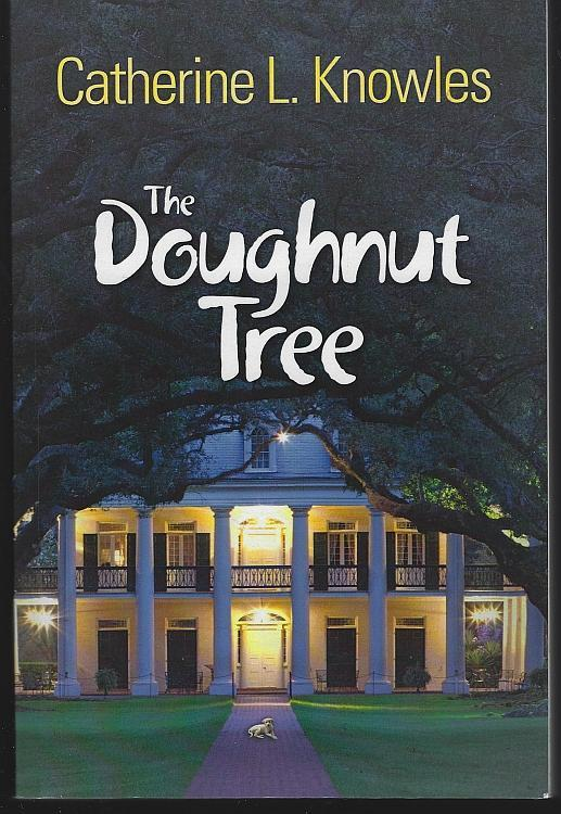 Doughnut Tree Signed by Catherine Knowles 2015 Southern Historical Novel