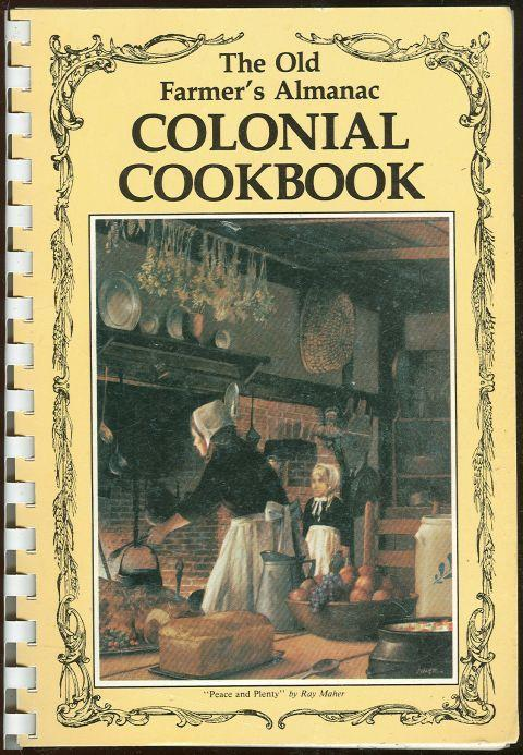 Old Farmer's Almanac Colonial Cookbook Edited by Clarissa Silitch 1976 1st ed
