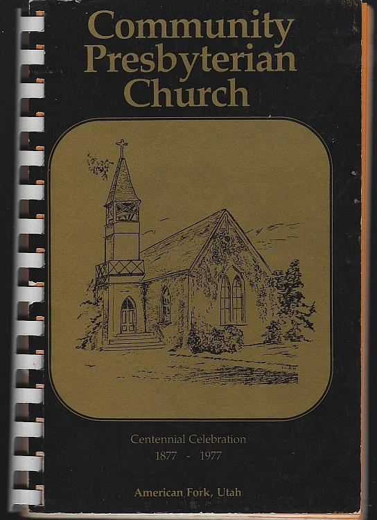 Centennial Celebration Cookbook American Fork Utah Community Presbyterian Church