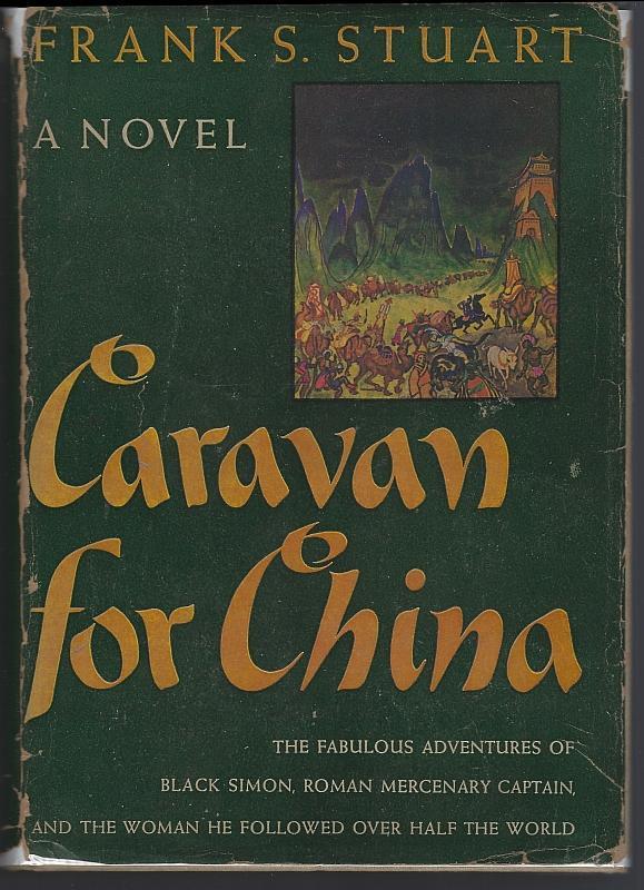 Caravan for China by Frank Stuart 1946 Adventure Fiction 1st edition Dust Jacket