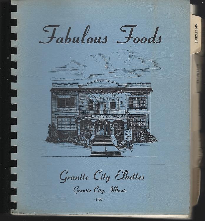 Fabulous Foods Granite City Elkettes Illinois 1981 Vintage Cook Book Recipes