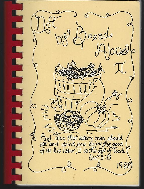 Not By Bread Alone II  Latham Methodist Church Huntsville Alabama 1988 Cook Book