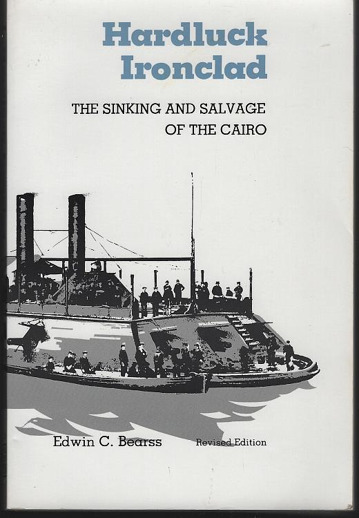 Hardluck Ironclad the Sinking and Salvage of the Cairo by Edwin Bearss 1988