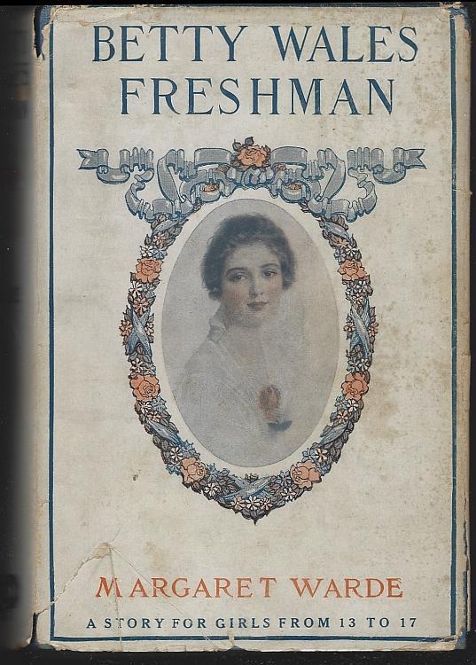 Betty Wales Freshman A Story for Girls by Margaret Warde 1932 #1 Dust Jacket