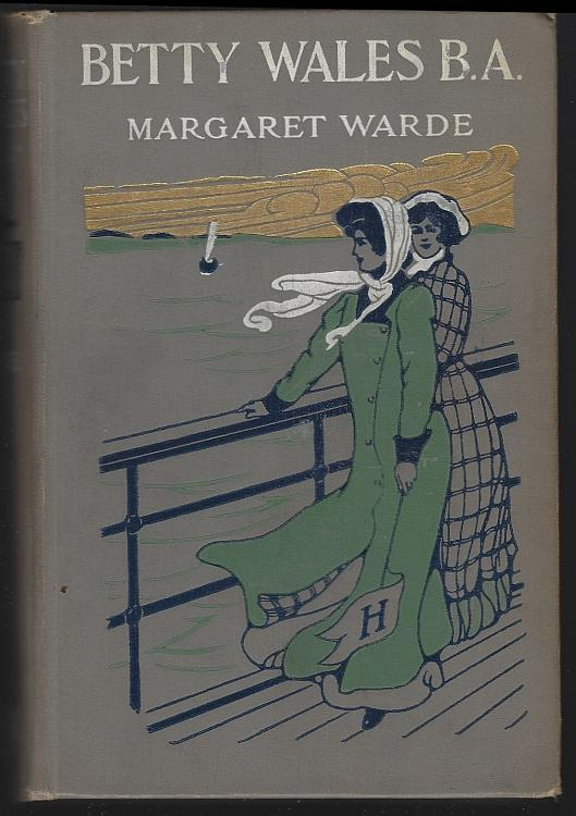 Betty Wales BA a Story for Girls by Margaret Warde 1911 #5 Illustrated Eva Nagel