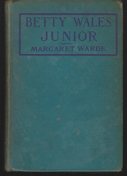 Betty Wales Junior a Story for Girls by Margaret Warde 1934 Girl's Series #3