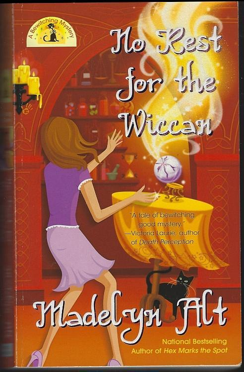 No Rest for the Wiccan a Bewitching Mystery #4 by Madelyn Alt Paranormal Cozy