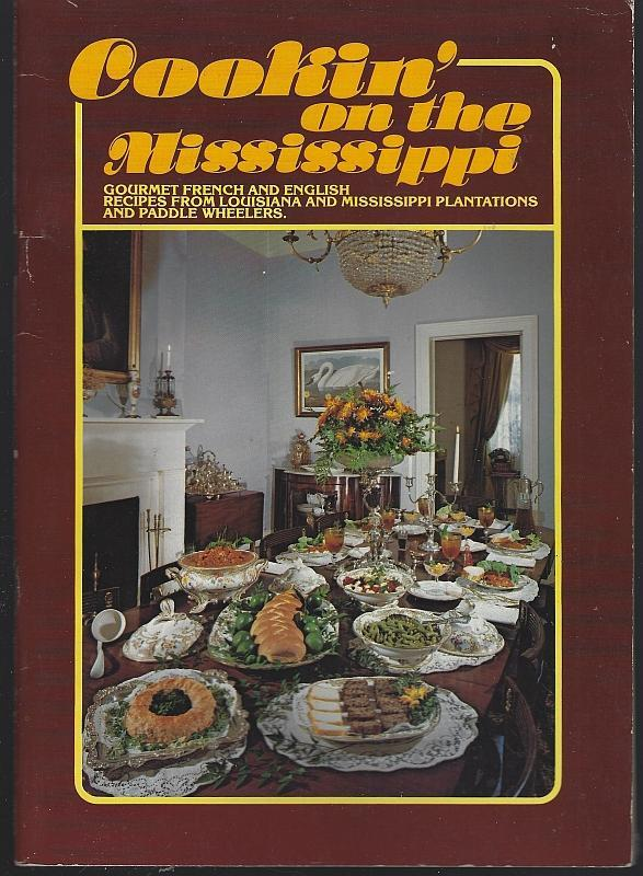 Cookin' on the Mississippi Gourmet French English Recipes from LA/MS Plantations