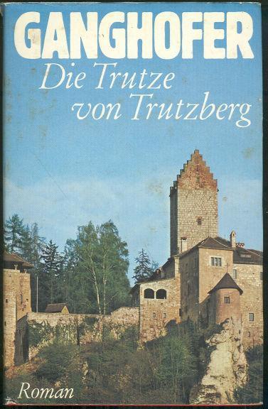 Die Trutze Von Trutzberg by Ludwig Ganghofer German