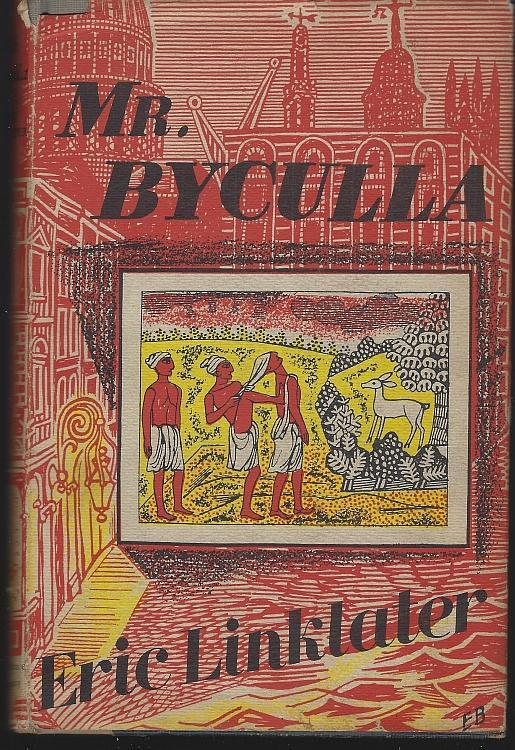 Mr. Byculla by Eric Linkletter 1951 Novel 1st edition with Dust Jacket