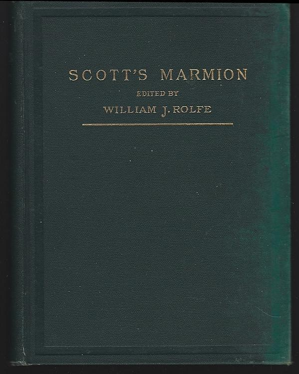 Marmion by Sir Walter Scott 1894 Illustrated Edited by William J. Rolfe