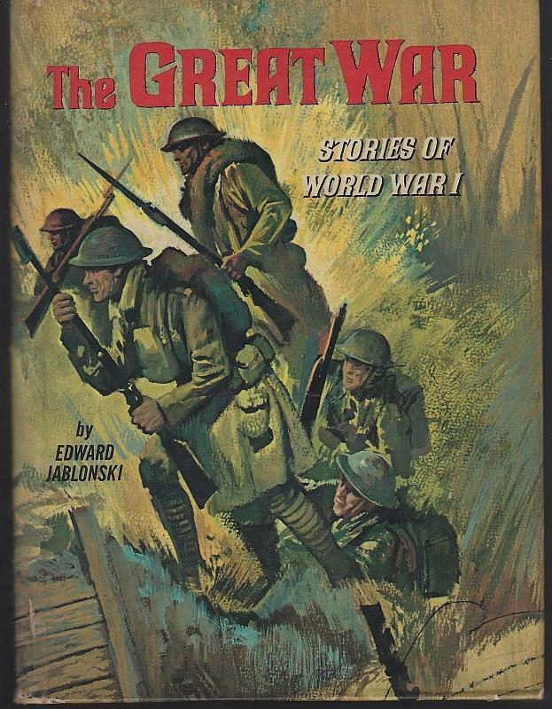 Great War Stories of World War I by Edward Jablonski