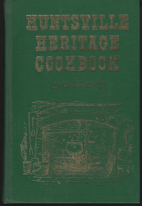 Huntsville Heritage Cookbook Illustrated by Betty Monroe 1984 Recipes