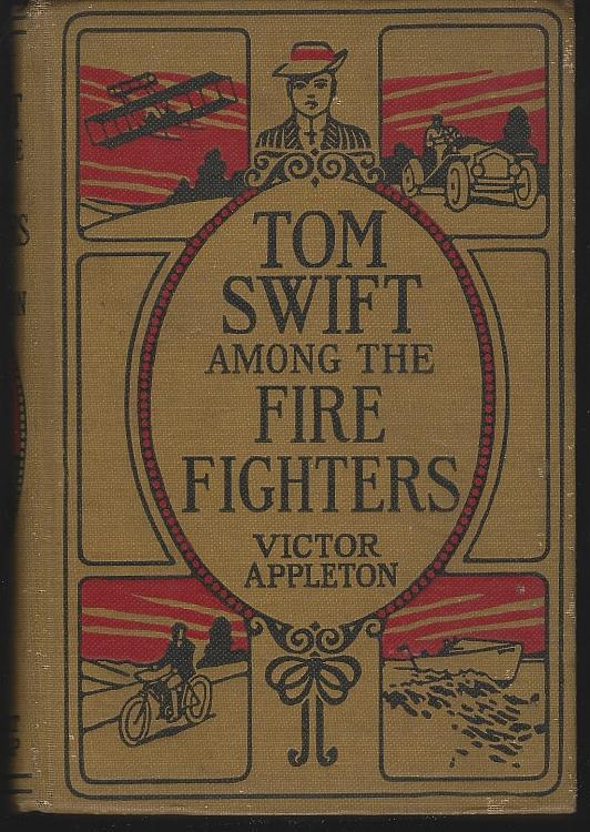 Tom Swift Among the Fire Fighters by Victor Appleton 1921 Boy's Series #24