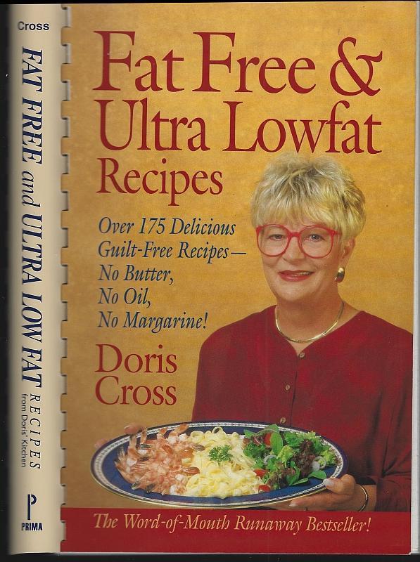 Fat Free and Ultra Lowfat Recipes over 175 Delicious Recipes by Doris Cross 1985