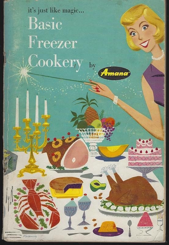 Basic Freezer Cookery by Amana 1959 Recipes Illustrated