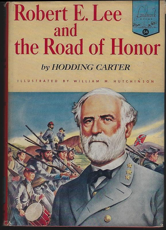 Robert E. Lee Road of Honor Hodding Carter 1955 Hardcover Landmark Civil War