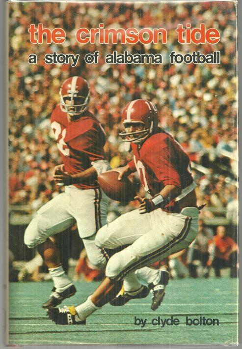 Crimson Tide a Story of Alabama Football by Clyde Bolton 1972 Dust Jacket Rev Ed