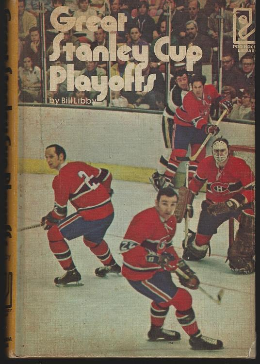 Great Stanley Cup Playoffs by Bill Libby Pro Hockey Library 1972 1st edition