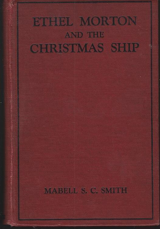 Ethel Morton and the Christmas Ship by Mabell Smith Girl's Series #5 Illustrated