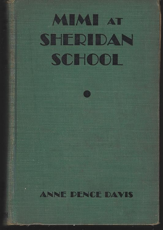 Mimi at Sheridan School by Anne Pence Davis Mimi Hammond Girl's Series #2 1935