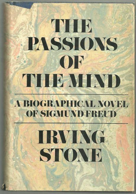 Passions of the Mind a Biographical Novel of Sigmund Freud by Irving Stone 1971