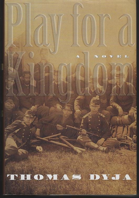 Play for a Kingdom Civil War Novel Thomas Dyja 1979 1st edition Dust Jacket